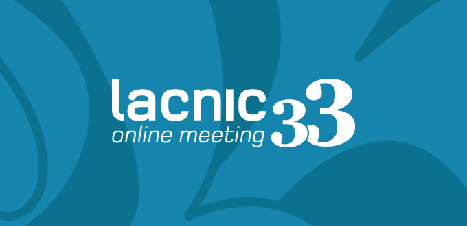 LACNIC 33 Event to Be Held Remotely
